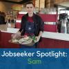 Jobseeker Spotlight: Sam