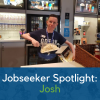 Jobseeker Spotlight: Josh
