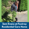 Sam Evans at Foxtroy Residential Care Home